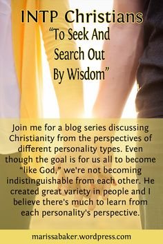To Seek And Search Out By Wisdom: INTP Christians   marissabaker.wordpress.com