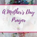 In May we celebrate Mother's Day and this Mother's Day prayer is the perfect way to bless the moms in your life. If you are a mom (like me) use this Mother's Day Prayer, Prayer For Mothers, Prayers For Children, Prayer Ideas, Cute Baby Names, Unique Baby Names, Baby Girl Names, Learning To Pray, Special Needs Mom