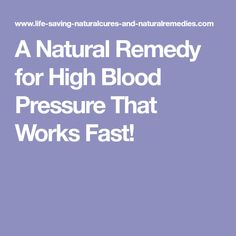 A Natural Remedy for High Blood Pressure That Works Fast!