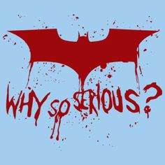 """Why So Serious?"" Batman: The Dark Knight Logo T-Shirt. """
