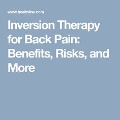 Inversion Therapy for Back Pain: Benefits, Risks, and More