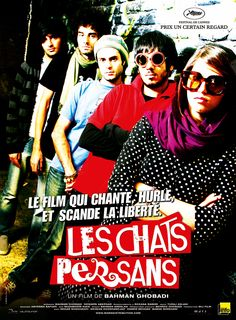 Les Chats Persans - Bahman Ghobadi