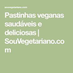 Pastinhas veganas saudáveis e deliciosas   SouVegetariano.com