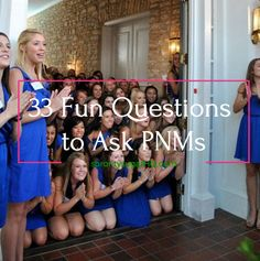 33 Fun Questions to Ask PNMs