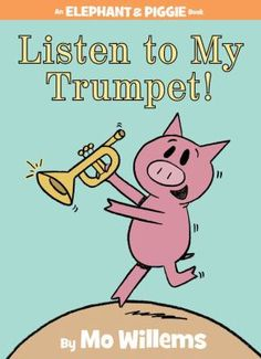An Elephant and Piggie book read aloud. Listen to My Trumpet. Mo Willems fun story of Elephant Gerald and his sidekick Piggie. Great Books, My Books, Music Books, Library Books, Piggie And Elephant, Teaching Social Skills, Literacy Skills, Mo Willems, Thing 1