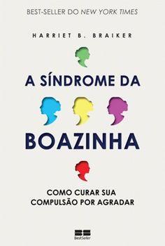 A Síndrome da Boazinha por Harriet B. Braiker https://www.amazon.com.br/dp/8576846551/ref=cm_sw_r_pi_dp_cJX9wb8GFZTH6 meu deus preciso