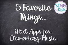 5 Favorite Things: iPad Apps for Elementary Music