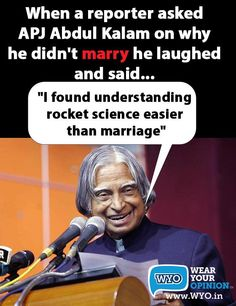 Dr.A.P.J.Abdul Kalam, Late President of India and a rocket scientist.