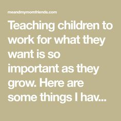 Teaching children to work for what they want is so important as they grow. Here are some things I have learned, some tips for how to make it work, and what the outcome has been for me. Charts For Kids, Make It Work, Teaching Kids, Education, Math, Learning, Children, Ems, Young Children