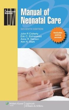 Manual of Neonatal Care (Lippincott Manual Series (Formerly known as the Spiral Manual Series))