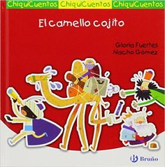 El Camello Cojito. Auto De Los Reyes Magos Castellano - Bruño - Chiquicuentos: Amazon.es: Gloria Fuertes, Nacho Gómez: Libros