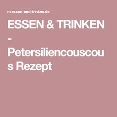 ESSEN & TRINKEN - Petersiliencouscous Rezept