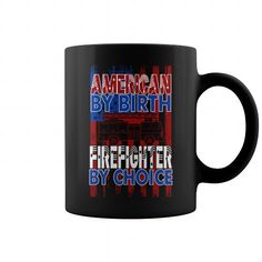 American By Birth Firefighter By Choice Mug => Check out this shirt or mug by clicking the image, have fun :) Please tag, repin & share with your friends who would love it. #firefightermug, #firefighterquotes #firefighter #hoodie #ideas #image #photo #shirt #tshirt #sweatshirt #tee #gift #perfectgi