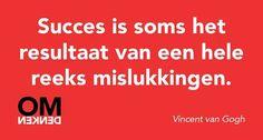Succes is soms het resultaat van een hele reeks mislukkingen..
