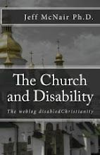 DISCUSSION OF ISSUES RELATED TO CHRISTIANITY/THEOLOGY AND PERSONS WITH DISABILITY, AND DISABILITY MINISTRY HOSTED BY JEFF MCNAIR, A SPECIAL EDUCATION PROFESSOR. JEFF AND HIS WIFE KATHI HAVE BEEN INVOLVED IN MINISTRY WITH ADULTS WITH INTELLECTUAL DISABILITIES FOR 35 YEARS.