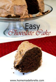 Easy Homemade Chocolate Cake Recipe - Homemade for Elle