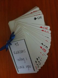 What you'll need: a deck of cards a printer, or paper to write on a hole punch a ribbon, or something to hold it together with. Glue (or scrapbooking sticky stuff) How to make it: Print out, or hand-write, your 52 reasons for loving your Valentine. Cut each one out. …
