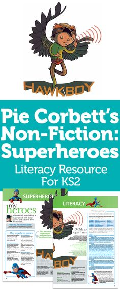 Pie Corbett's Non-Fiction: Superheroes – Literacy Resource For Narrative Writing, Persuasive Writing, Fiction Writing, Talk 4 Writing, Teaching Writing, Teaching Phonics, Primary Teaching, Pie Corbett, Superhero Classroom