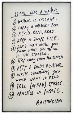"Steal Like a Writer – the rules from Austin Kleon's ""Steal Like an Artist"" adapted to writing."