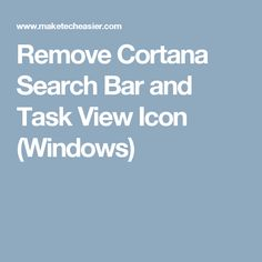 Remove Cortana Search Bar and Task View Icon (Windows)