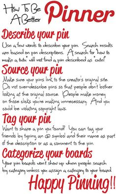 Infographic on How To Be a Better Pinner on Pinterest  -- everyone should repin this!