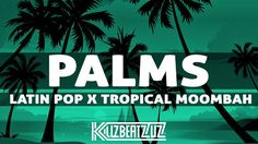 """#Pop x #Tropical #Moombah x #KillzbeatzUZ #TypeBeat """"Palms"""" for #Singers #Rappers make a hit with that!!!https://goo.gl/CjqlPa #Share"""