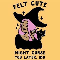 Felt Cute might curse u later, idk. Halloween Quotes, Halloween Art, Vintage Halloween, Kawaii Halloween, Halloween Tattoo, Halloween Witches, Halloween Movies, Happy Halloween, Halloween Decorations