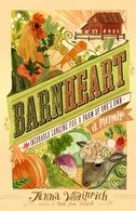 BarnHeart  The Incurable Longing for a Farm of One's Own    Jenna Woginrich