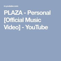 PLAZA - Personal [Official Music Video] - YouTube