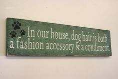 In Our House Dog Hair Wood Wall Sign Rustic Wood Wall Decor Wall Art Animal Lovers Wall Art Dog Wall Sign Housewarming Gift Green Primitive