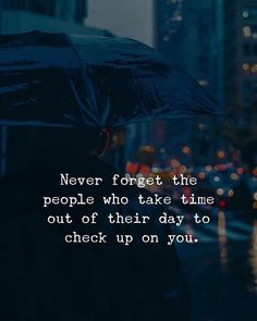 Never forget the people who take time out of their day to check up on you. via (https://ift.tt/2JtKKY5)