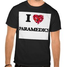 I Love Paramedics Tee T Shirt, Hoodie Sweatshirt