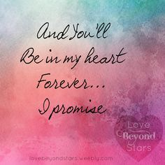 And you'll be in my heart forever.I promise. Missing My Love, Missing You Quotes, Quote Of The Day, Loss Quotes, Me Quotes, Eeyore Quotes, Death Quotes, Qoutes, Grief Poems