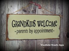 for my mom and dad Wooden Sign / Grandkids Welcome Parents By Appointment / Funny Grandparent Sign /. $14.95, via Etsy.