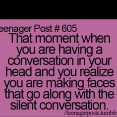 "Haha. I have done this before. Not sure why it's a ""teenager post"" but I'm pretty sure it has nothing to do with age."