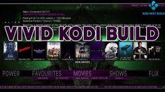 THE BEST FAST KODI KRYPTON 17.4 BUILD SEPTEMBER 2017 - VIVID KODI BUILD ...