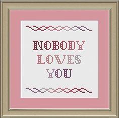 Nobody loves you: funny cross-stitch pattern