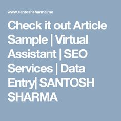 Check it out Article Sample | Virtual Assistant | SEO Services | Data Entry| SANTOSH SHARMA