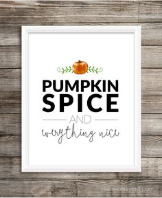 Pumpkin Spice and Everything Nice Printable framed black text