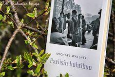 P. S. Rakastan kirjoja: Michael Wallner: Pariisin huhtikuu