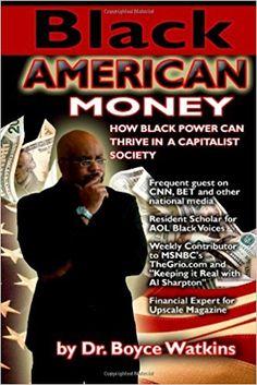 Black American Money: Dr. Boyce Watkins: 9780974263281: Amazon.com: Books
