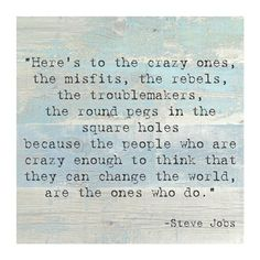 Here's to the Crazy Ones, Steve Jobs Quote Fine-Art Print by Unknown at FulcrumGallery.com