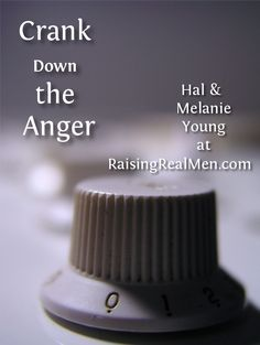 Crank Down the Anger by Hal and Melanie Young | July 4th, 2014 We finally noticed a pattern. When one of our children got somewhere between ...