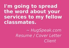 Get a professional resume describing your skills and abilities in a way that demonstrates your unique value to your dream employer! Tell us what you need, and we'll get it to you FAST! http://www.hugspeak.com/contact/