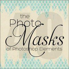 The 40 Photo Masks of Photoshop Elements | Digital Scrapper