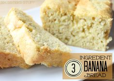 3 Ingredient Banana Bread. I just made this with funfetti cake mix (it's what I had!) and it's delish... Good way to use up bananas!