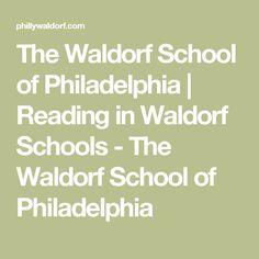 The Waldorf School of Philadelphia | Reading in Waldorf Schools - The Waldorf School of Philadelphia