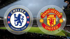 Chelsea vs  United: Match Preview and Predictions