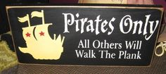 Pirates Only All Others Will Walk The Plank New Design Handpainted Primitive Wood Sign Plaque Boys Bedroom Wall Decor Custom Colors.  via Etsy.