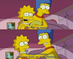 "Lisa: ""But I'm so angry"" Marge: ""You're a woman, you can hold onto it forever"" The Simpsons Simpsons Funny, The Simpsons Movie, Simpsons Quotes, Best Tv Shows, Favorite Tv Shows, My Favorite Things, Futurama, Bobs Burgers, Tv Quotes"